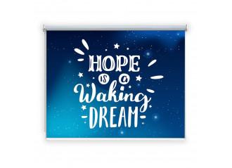 Store enrouleur occultant sur mesure Hope is a waking dream